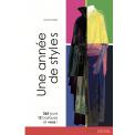 Une année de styles - « Que vais-je pouvoir mettre aujourd'hui ? », ce livre, sous forme de calendrier, répond à cette question et explore tout au long de l'année 52 thèmes de mode.  En partant de 12 pièces basiques, vêtements intemporels qui seront la base de ce vestiaire, combinez 60 différents ensembles possibles et pimentez-les en associant des petites pièces ou des accessoires pour 365 jours de mode qui accompagneront chaque femme vers les différentes pistes lui permettant d'élaborer son propre style vestimentaire.